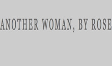 Another woman by Rose